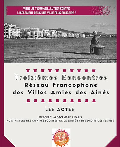 Parution des Actes du Réseau Francophone des Villes Amies des Aînés autour de la lutte contre l'isolement social